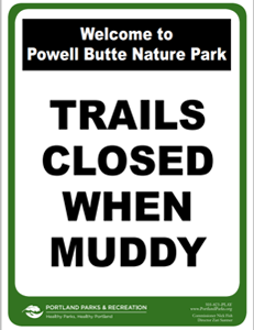 Friends of Powell Butte Nature Park sign Trails Closed When Muddy
